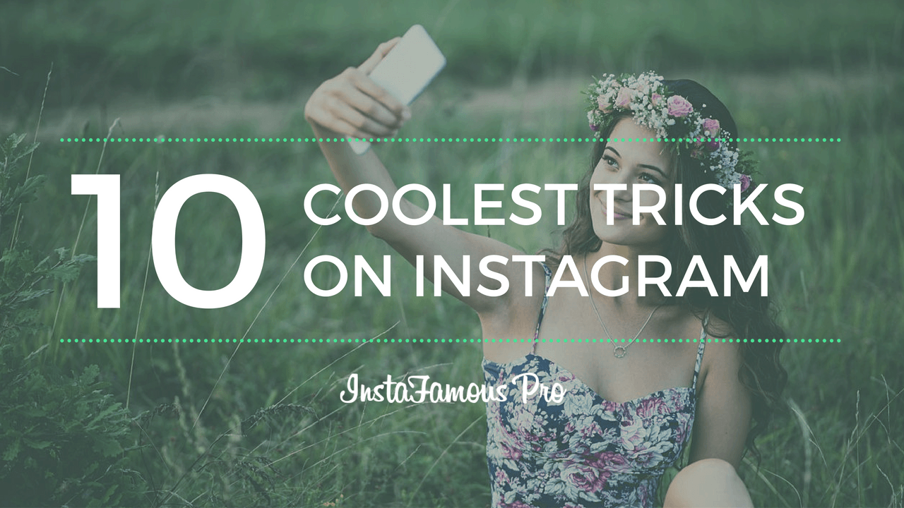10 coolest instagram tricks you didnt know becoming