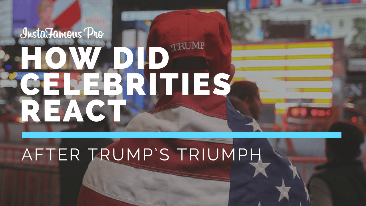 Celebrities About Trump's Triumph