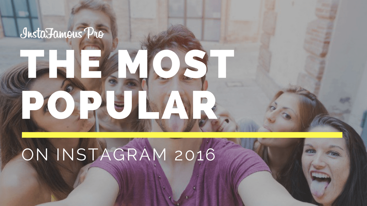 The Most Popular On Instagram 2016