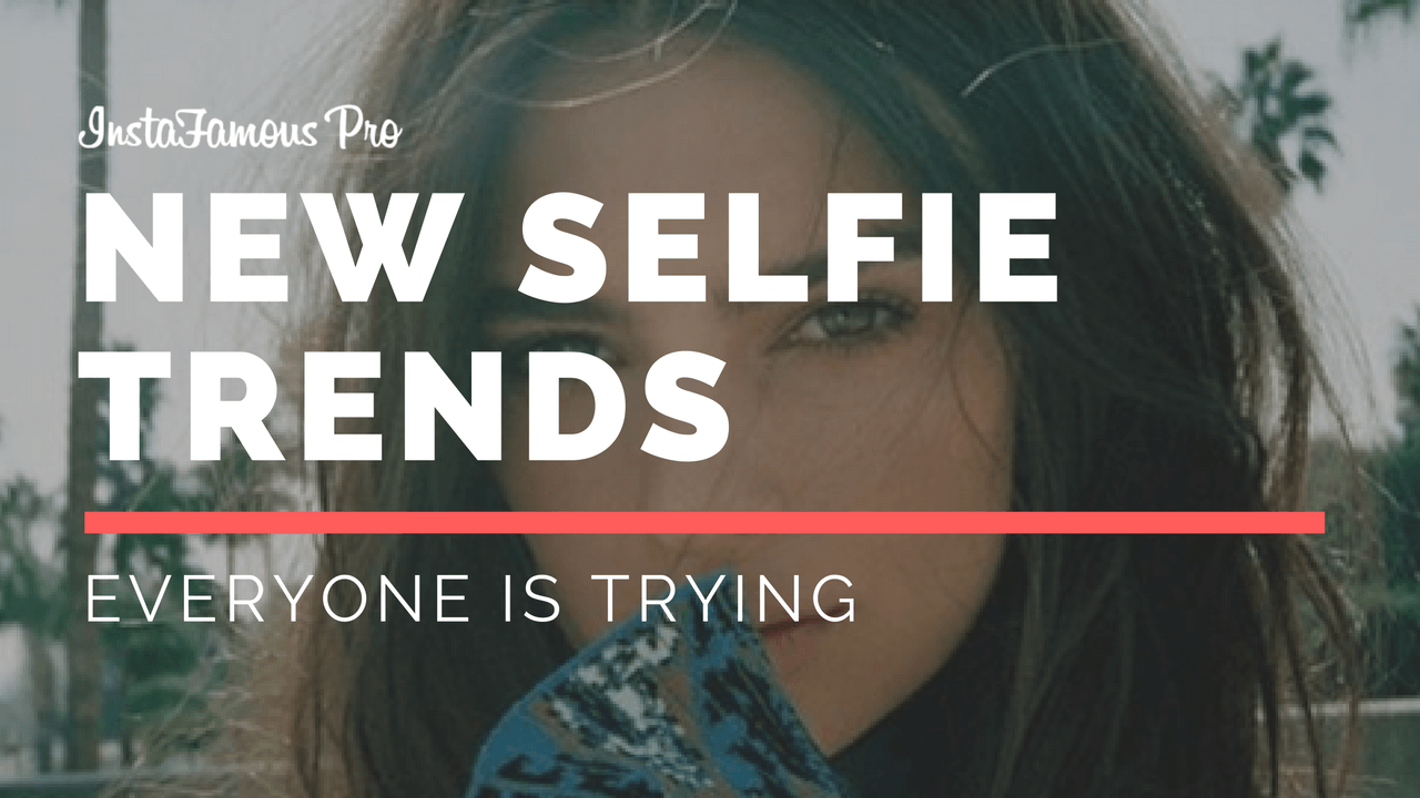 New selfie trends
