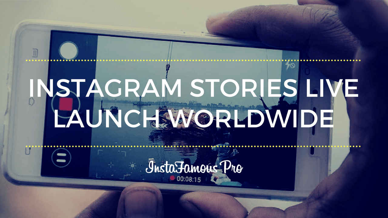 Instagram Stories Live Launch Worldwide