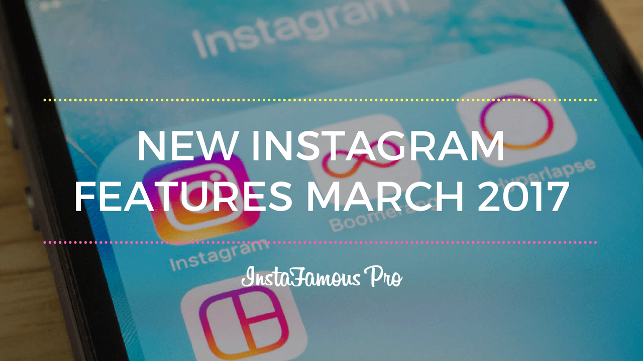 Instagram Features March(2)