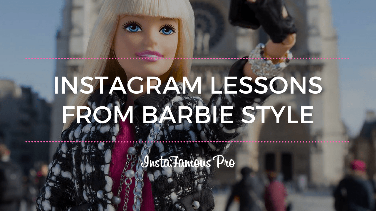 Instagram Lessons From Barbie Style