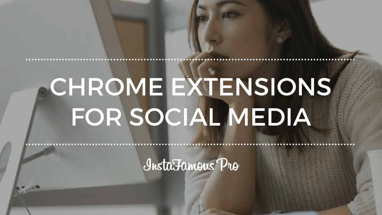 Chrome Extensions Social Media