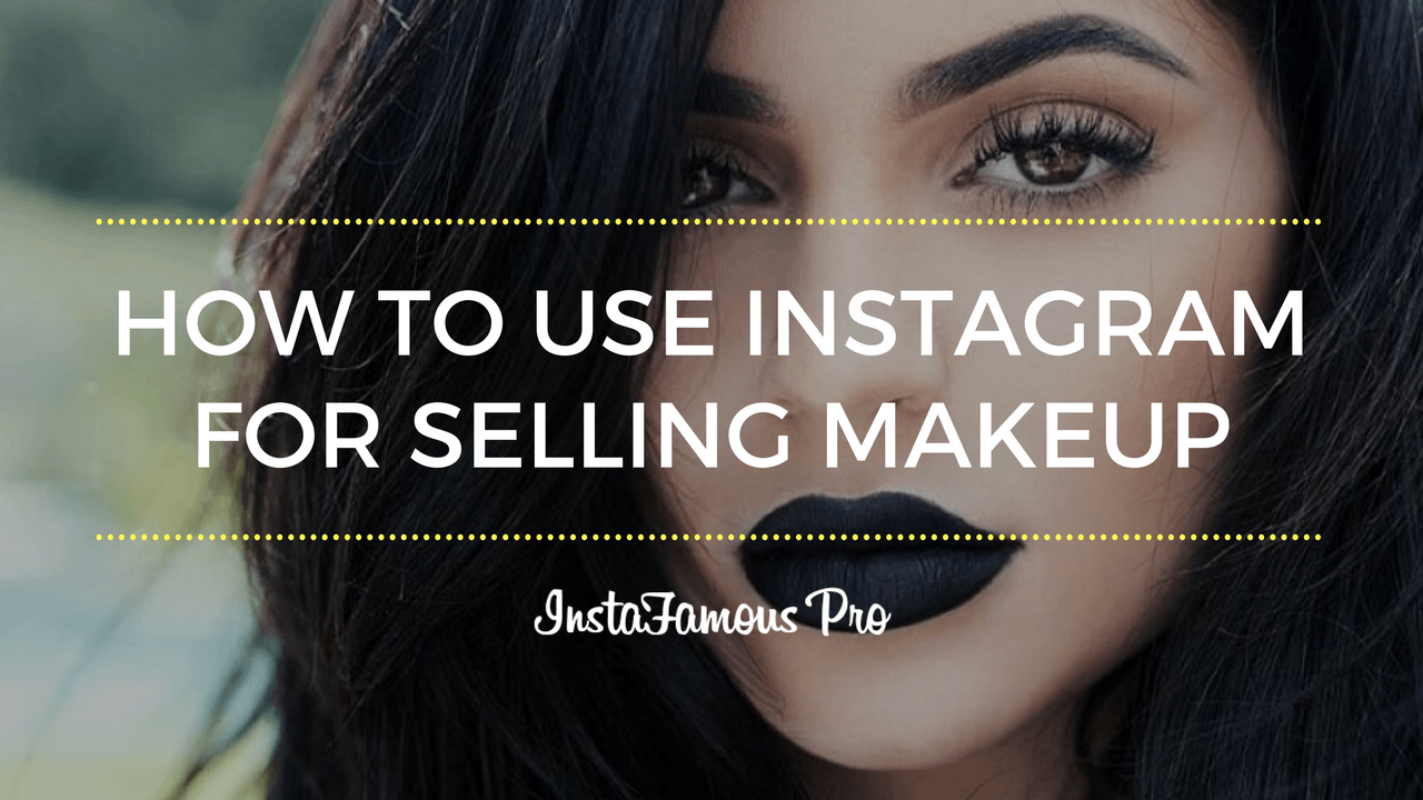 Kylie Jenner, Instagram For Selling Makeup