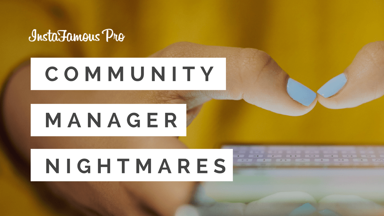 Community Manager nightmares