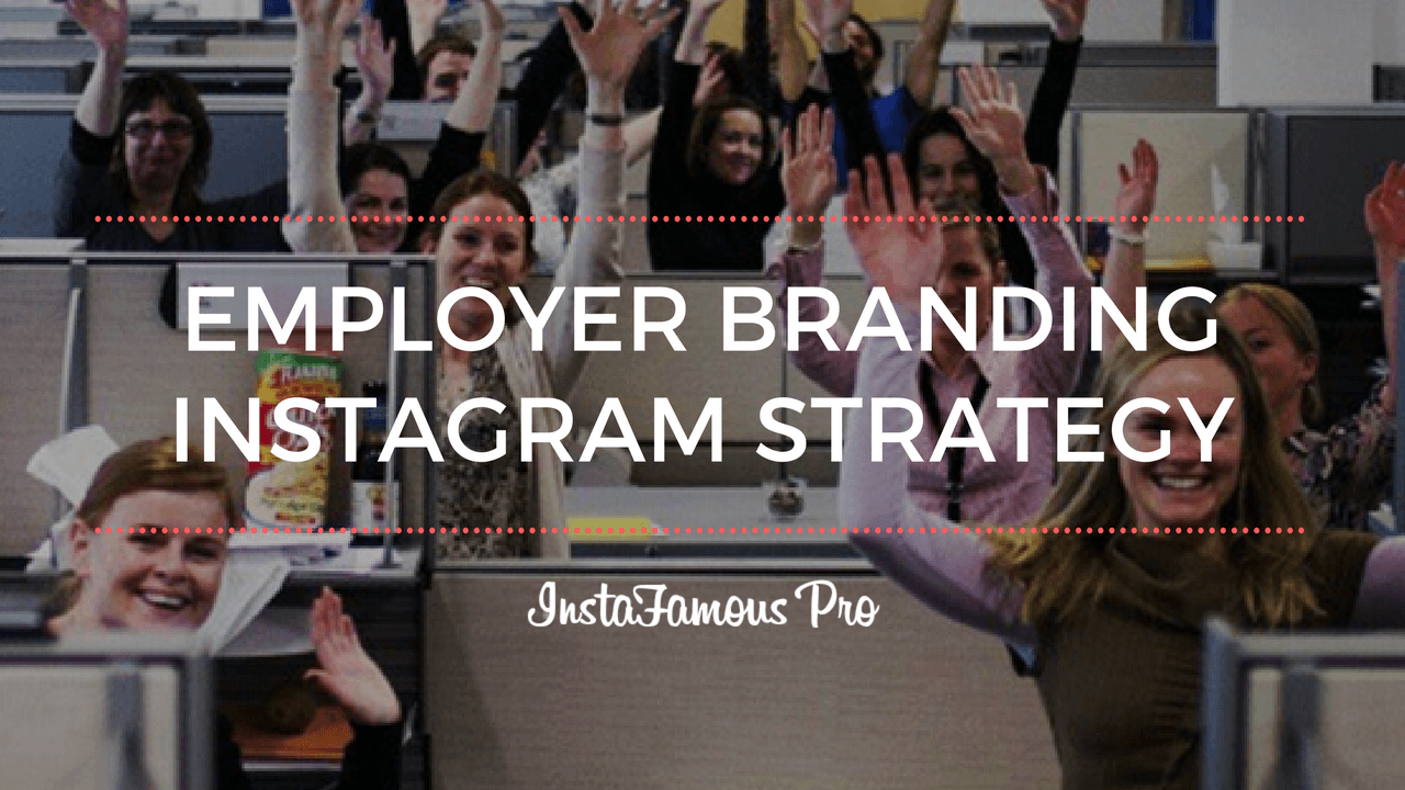 Employer Branding Instagram Strategy