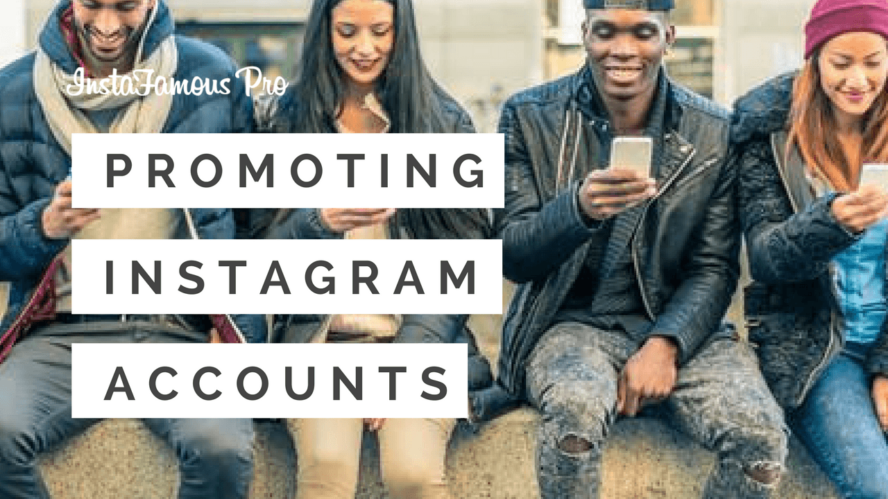 Ways Of Promoting Instagram Accounts