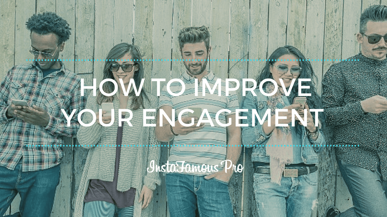 How to Improve Your Instagram Engagement
