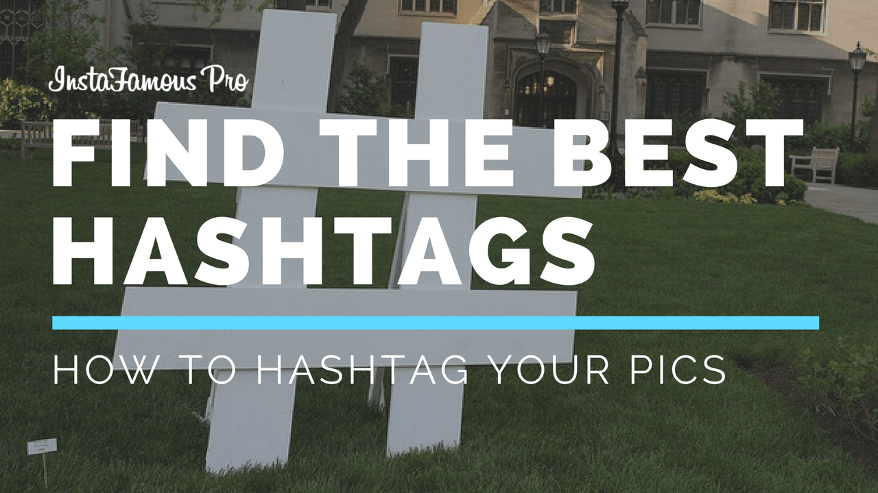 How to find the perfect hashtags for your picture