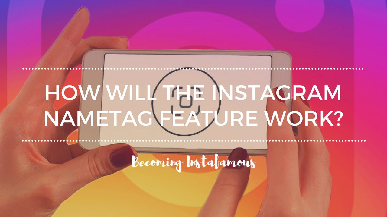 What will The Instagram nametag feature do?
