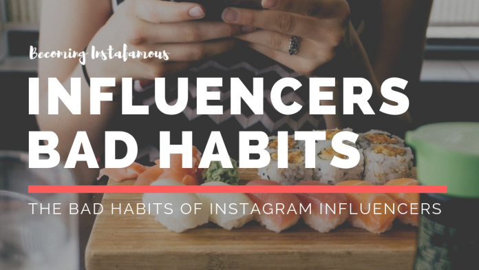 Influencers bad habits
